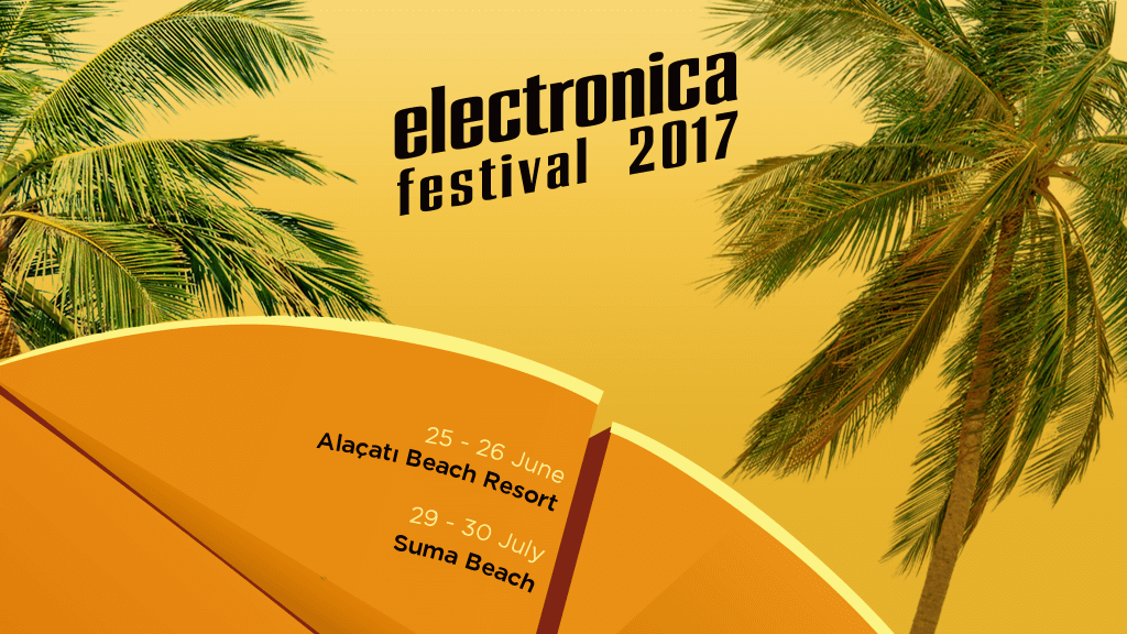 %100 MUSIC: ELECTRONICA FESTİVAL İSTANBUL 2017