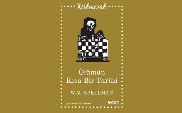 Ölümün Kısa Bir Tarihi W. M. Spellman'dan