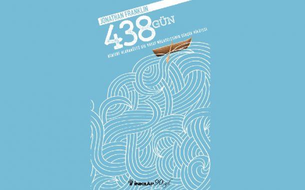 438 Gün, Soluksuz Okunacak Bir Macera Kitabı