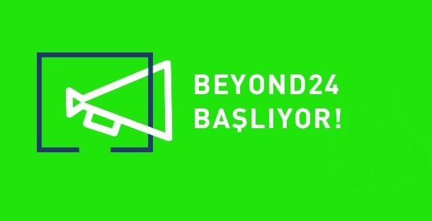 Beyond24 İstanbul Başlıyor!