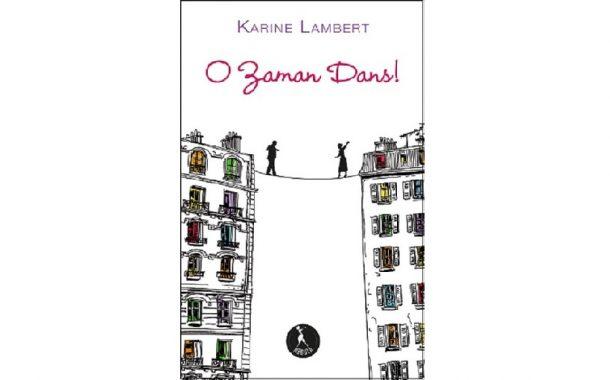 O Zaman Dans! - Karine Lambert