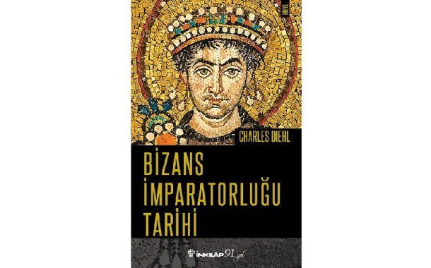 Bizans İmparatorluğu Tarihi - Charles Diehl