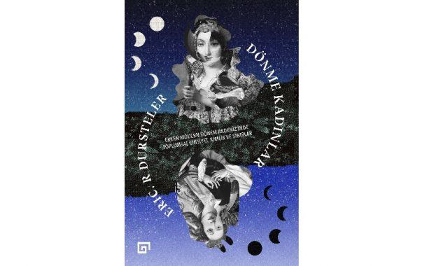 Dönme Kadınlar - Eric R. Dursteler