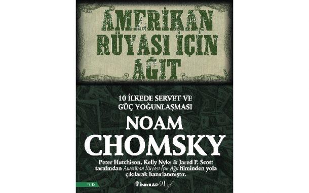 Noam Chomshy, On İlkede Amerikan Rüyası'nın Niçin Ağıda Dönüştüğünü Yazıyor!