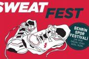 Şehrin Spor Festivali Sweat Fest Seni Bekliyor!