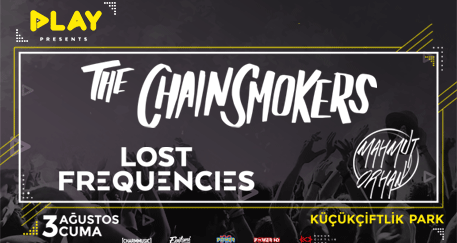Play: The Chainsmokers, Lost Frequencies, Mahmut Orhan
